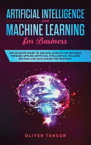 Artificial Intelligence And Machine Learning For Business Book PDF
