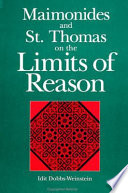 Maimonides and St. Thomas on the Limits of Reason