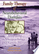 Family Therapy Of Neurobehavioral Disorders
