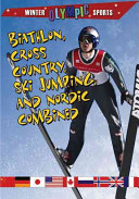 Biathlon  Cross Country  Ski Jumping  and Nordic Combined