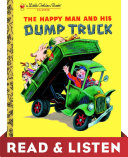 The Happy Man and His Dump Truck: Read & Listen Edition