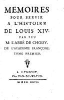 Memoires pour servir à l'histoire de Louis XIV