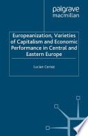 Europeanization Varieties Of Capitalism And Economic Performance In Central And Eastern Europe
