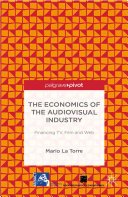 The Economics of the Audiovisual Industry  Financing TV  Film and Web