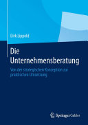 Die Unternehmensberatung: Von der strategischen Konzeption zur ...