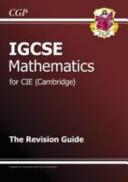 IGCSE Maths CIE (Cambridge) Revision Guide