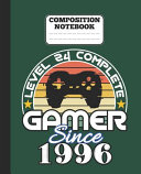 Composition Notebook   Level 24 Complete Gamer Since 1996