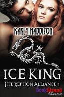 Ice King [The Xephon Alliance 5] [Pdf/ePub] eBook