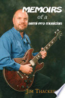 Read Online Memoirs of a Semi-pro Musician For Free