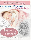 Babies And Flowers Coloring Books For Dementia And Alzheimer S Patients