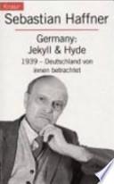 Germany: Jekyll & Hyde  : 1939 - Deutschland von innen betrachtet
