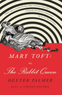 Mary Toft; or, The Rabbit Queen Pdf