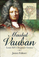 Marshal Vauban and the Defence of Louis XIVs France