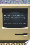 William Gibson and the Futures of Contemporary Culture