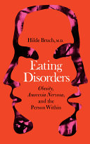 Eating Disorders; Obesity, Anorexia Nervosa, and the Person Within