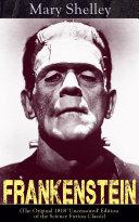 Frankenstein (The Original 1818 'Uncensored' Edition of the Science Fiction Classic) Pdf/ePub eBook