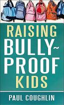 Raising Bully Proof Kids