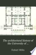 The Architectural History of the University of Cambridge  and of the Colleges of Cambridge and Eton Book