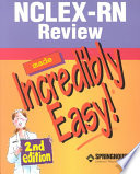 """NCLEX-RN Review Made Incredibly Easy!"" by Lippincott Williams & Wilkins, Springhouse"