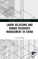 Labor Relations and Human Resource Management in China