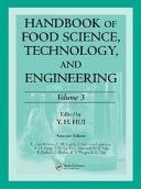 Handbook of Food Science  Technology  and Engineering