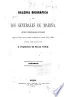 Galeria biografica de los generales de marina, jefes y personajes notables que figuraron en la misma corporacion desde 1700 á 1868  , Band 4
