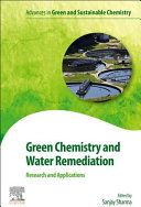 Green Chemistry and Water Remediation  Research and Applications Book
