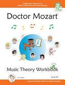 Doctor Mozart Music Theory Workbook Level 1C