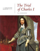 The Trial Of Charles I A History In Documents