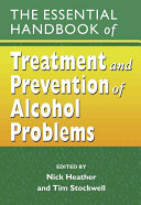 The Essential Handbook of Treatment and Prevention of Alcohol Problems Book