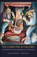 The Computer as Crucible