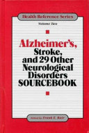 Alzheimer s  Stroke  and 29 Other Neurological Disorders Sourcebook