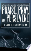 When In The Midst Of A Spiritual Storm Praise Pray And Persevere