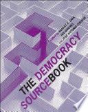 """The Democracy Sourcebook"" by Robert Alan Dahl, Ian Shapiro, Sterling Professor of Political Science and Henry R Luce Director of the MacMillan Center for International and Area Studies Ian Shapiro, José Antônio Cheibub"