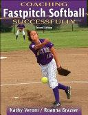 Coaching Fastpitch Softball Successfully