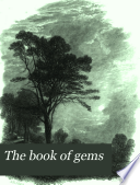 The Book of Gems: The eighteenth and nineteenth century. Wordsworth to Tennyson