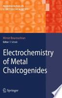 Electrochemistry Of Metal Chalcogenides Book PDF