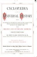 Cyclpoedia of universal History: Volume II - Part I The Modern World