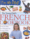 The Young Chef s French Cookbook