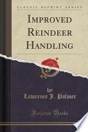 Improved Reindeer Handling (Classic Reprint)