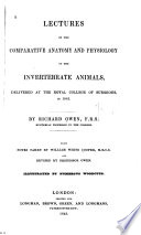 Lectures on the Comparative Anatomy and Physiology of the Invertebrate Animals