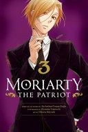 Moriarty the Patriot  Vol  3 Book