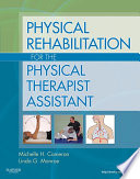 """Physical Rehabilitation for the Physical Therapist Assistant E-Book"" by Michelle H. Cameron, Linda Monroe"