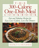 The 300 Calorie One Dish Meal Cookbook