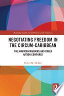 Negotiating Freedom in the Circum Caribbean Book