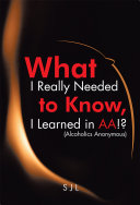 What I Really Needed to Know, I Learned in AA!? (Alcoholics Anonymous)