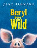 Beryl Goes Wild