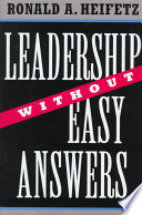 """""""Leadership Without Easy Answers"""" by Ronald A. HEIFETZ, Ronald Heifetz"""