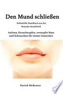 Den Mund Schliessen  : Selbsthilfe-Handbuch Aus Derbuteyko-Atemklinik