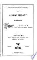 A New Theory on the Treatment of Cancer, Scrofula, and Other Malignant Diseases